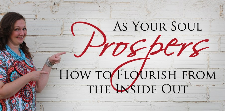 Soul Prospers Prosperous Flourish Abundance Freedom Healing Class, healing prayer, spiritual, spiritual awakening, emotional health, spiritual healing, social health, faith healing, sozo prayer