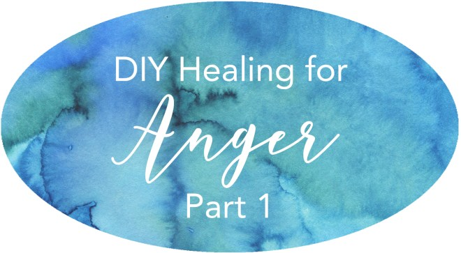do it yourself healing for anger issues rage