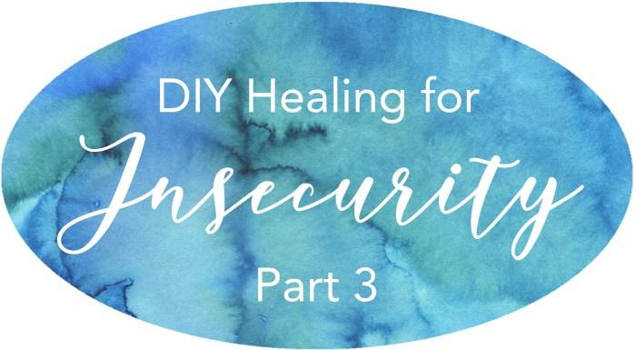 healing for insecurity emotional healing spiritual healing