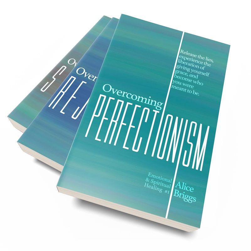 Overcoming Perfectionism, Rejection, Shame books - Emotional and Spiritual Healing book series