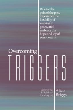 Overcoming Triggers Release the pain of the past, experience the flexibility of walking in peace, and embrace the hope and joy of your destiny.