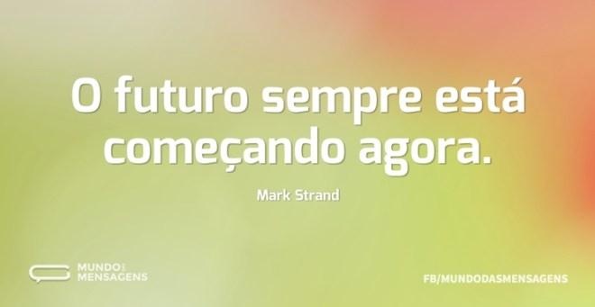 mark-strand-o-futuro-sempre-esta-comecando-ag-36aPN-w