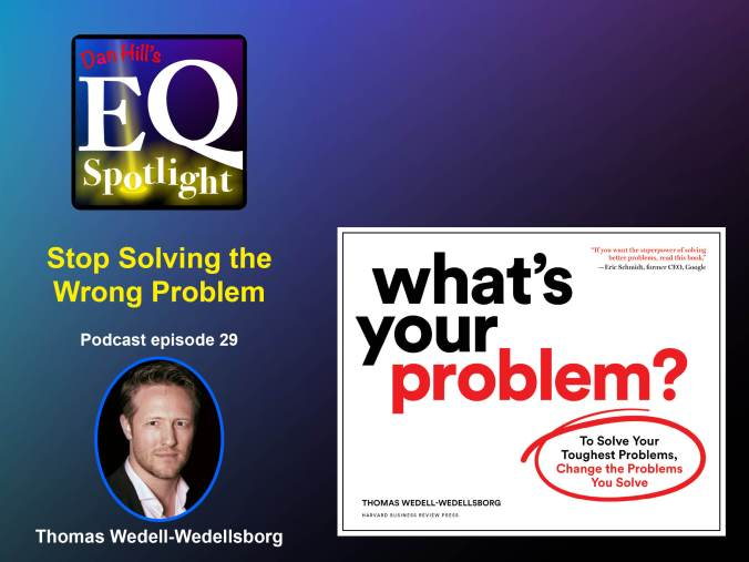 "Photograph of the author, Thomas Wedell-Wedellsborg and his book ""What's Your Problem?"" for Dan Hill's EQ Spotlight podcast"