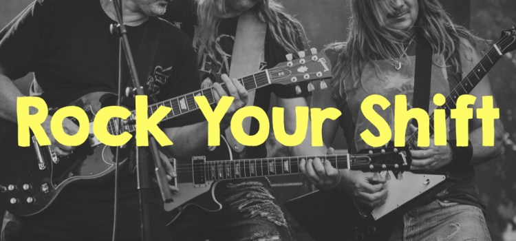 #RockYourShift