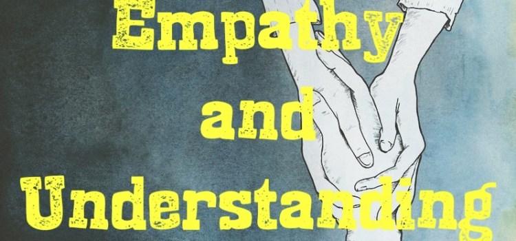 Episode 85 Empathy and Understanding