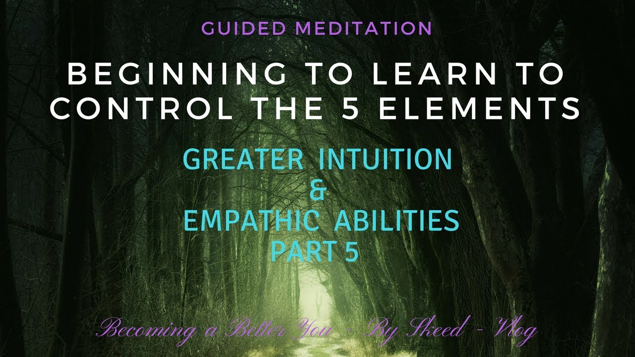 Energy Meditation – The Elements Initiation – Greater Intuition and