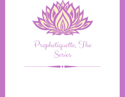 #Prophetiquette The Series, Episode 6: Dear Mrs WOK, Learn not to say Too Much.