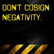 Are  You Co-Signing Negativity?