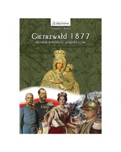 Grzegorz-Braun-Gietrzwald-1877-Nieznane-konteksty-geopolityczne