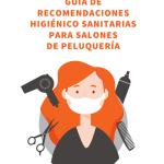 Ante la emergencia por Covid-19 la Concejalía de Empleo informa: guía para peluquerías