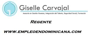 Vacantes Giselle Carvajal -Regente empleo para trabajar de inmediato