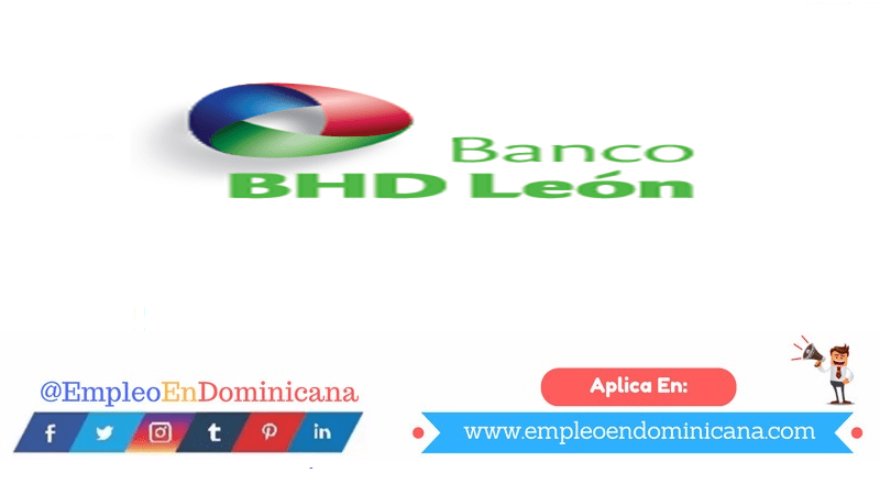 vacantes de empleos disponibles en Banco BHD-Leon aplica ahora a la vacante de empleo en República Dominicana