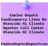 Empleo Bogotá Cundinamarca Linea de atencion al cliente Agentes call center Atención Al Cliente