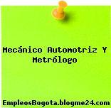 Mecánico Automotriz Y Metrólogo