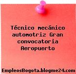 Técnico mecánico automotriz Gran convocatoria Aeropuerto