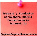Trabajo : Conductor caravanero &8211; Concesionario Automotriz