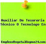Auxiliar De Tesorería Técnico O Tecnologo En