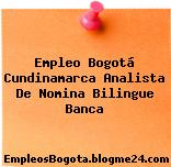 Empleo Bogotá Cundinamarca Analista De Nomina Bilingue Banca