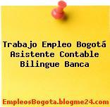 Trabajo Empleo Bogotá Asistente Contable Bilingue Banca
