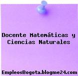 Docente Matemáticas y Ciencias Naturales