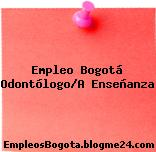 Empleo Bogotá Odontólogo/A Enseñanza