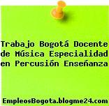 Trabajo Bogotá Docente de Música Especialidad en Percusión Enseñanza