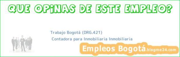 Trabajo Bogotá (DRG.421) | Contadora para Inmobiliaria Inmobiliaria