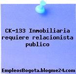 CK-133 Inmobiliaria requiere relacionista publico