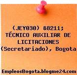 (JEY030) &8211; TÉCNICO AUXILIAR DE LICITACIONES (Secretariado), Bogota