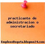 practicante de administracion o secretariado