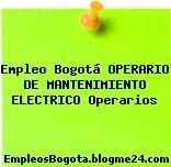 Empleo Bogotá OPERARIO DE MANTENIMIENTO ELECTRICO Operarios