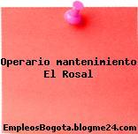 Operario mantenimiento El Rosal