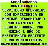 Trabajo Empleo Bogotá Cundinamarca MONTALLANTAS SERVITECAS OPERARIOS CON EXPERIENICA EN MONTAJE DESMONTAJE Y MANTENIMIENT EN LLANTAS HOMBRE CON MINIMO 1 AÑO DE EXPERIENCIA RECIENTE COMO MONTALLANTAS MONTAJE DESMONTAJE y MANTENIMIENTO Operarios