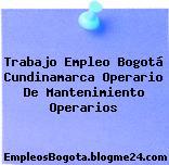 Trabajo Empleo Bogotá Cundinamarca Operario de Mantenimiento Operarios