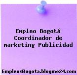Empleo Bogotá Coordinador de marketing Publicidad
