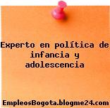 Experto en política de infancia y adolescencia