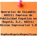 Operarios de Ensamble &8211; Empresa de Publicidad Engativa en Bogotá, D.C. &8211; Mision Empresarial S.A