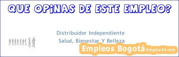 Distribuidor Independiente | Salud, Bienestar y Belleza
