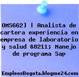 OMS662] | Analista de cartera experiencia en empresa de laboratorio y salud &8211; Manejo de programa Sap