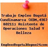 Trabajo Empleo Bogotá Cundinamarca (KDM.436) &8211; Asistente de Operaciones Salud Y Belleza