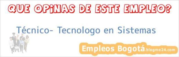 Técnico- Tecnologo en Sistemas