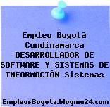 Empleo Bogotá Cundinamarca DESARROLLADOR DE SOFTWARE Y SISTEMAS DE INFORMACIÓN Sistemas