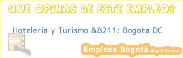 Hoteleria y Turismo &8211; Bogota DC