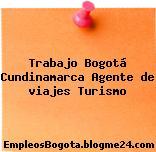 Trabajo Bogotá Cundinamarca Agente De Viajes Turismo