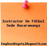 Instructor De Fútbol Sede Bucaramanga