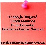 Trabajo Bogotá Cundinamarca Practicante Universitario Ventas