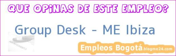 Group Desk – ME Ibiza