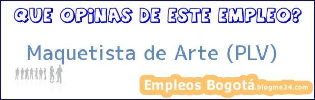 Maquetista de Arte (PLV)