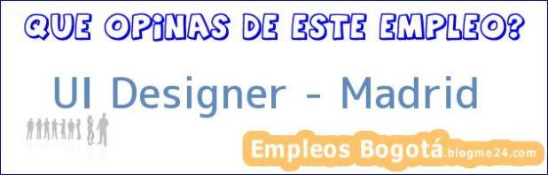 UI Designer – Madrid