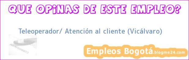 Teleoperador/ Atención al cliente (Vicálvaro)